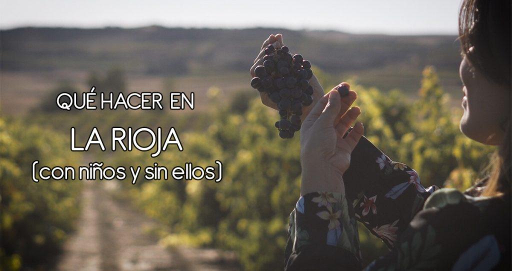 Qué hacer en La Rioja con niños y sin ellos
