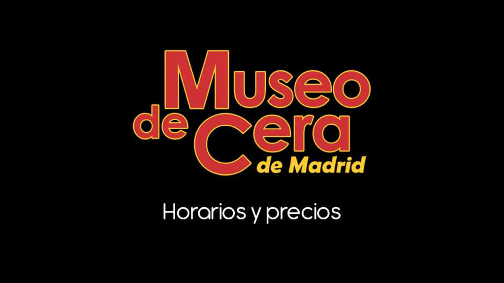 Museo de cera de Madrid precios horarios